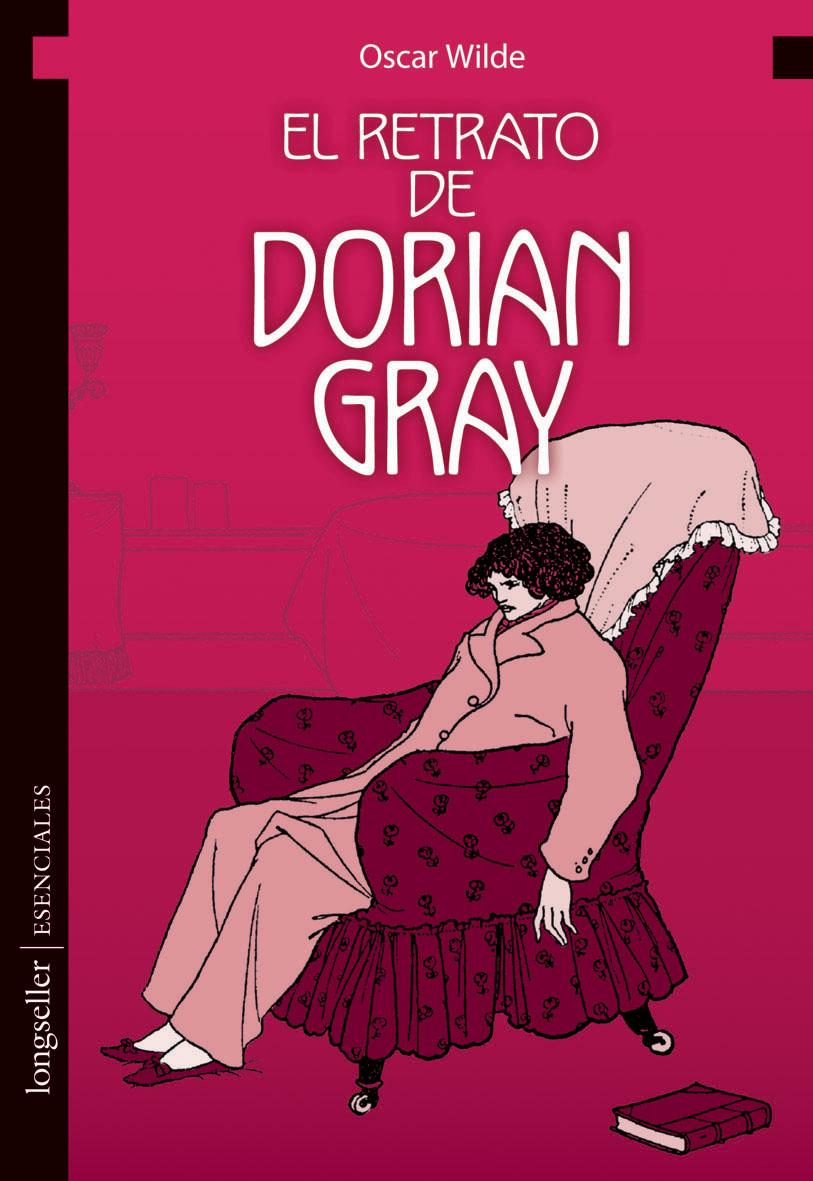 El Retrato De Dorian Gray Longseller S A Editorial